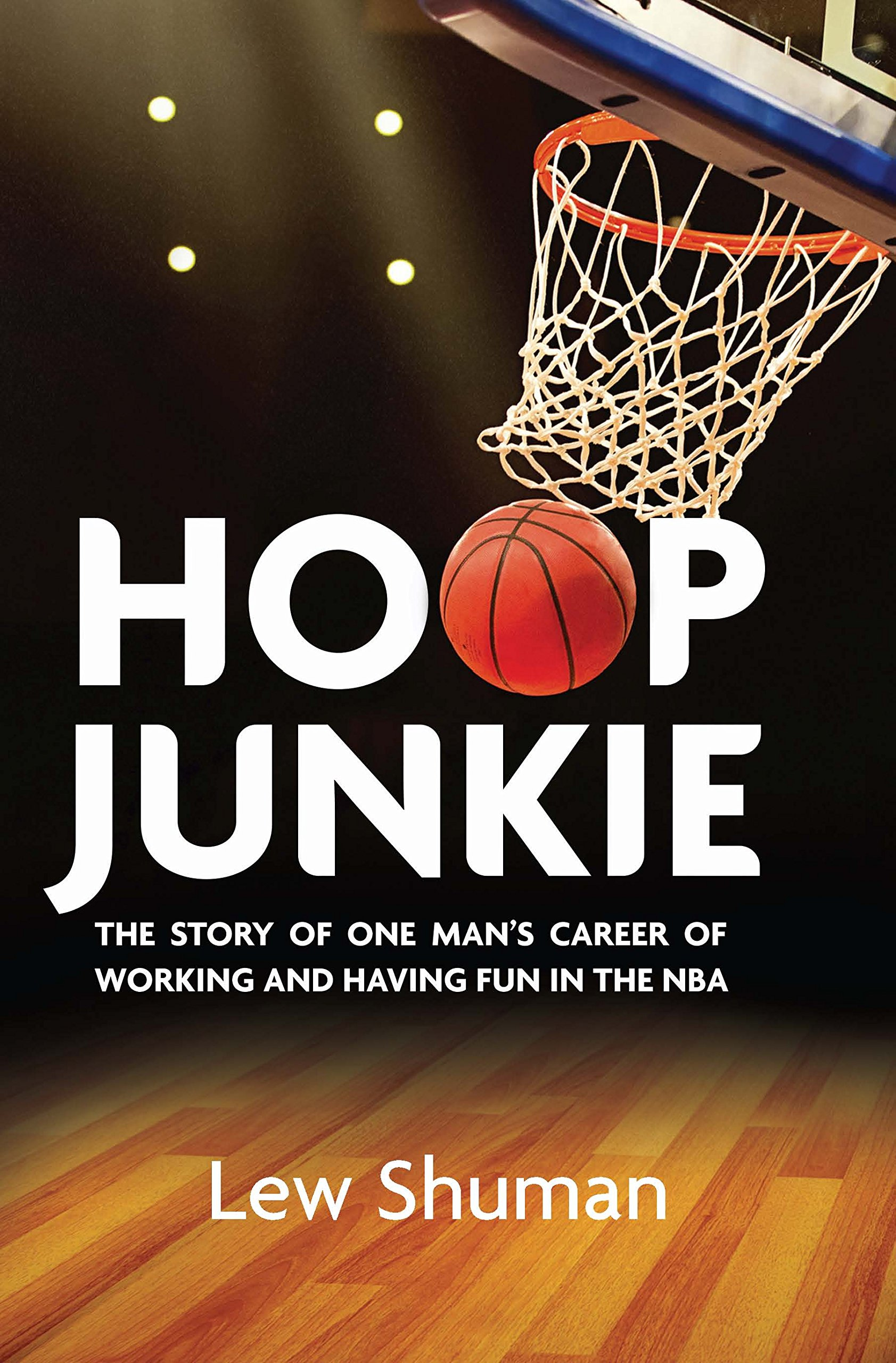 Image OfHoop Junkie: The Story Of One Man's Career Working And Having Fun With Players, Coaches And Broadcasters Of The NBA. (Engl...