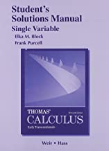 Student Solutions Manual, Single Variable, for Thomas' Calculus: Early Transcendentals