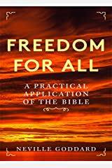 Freedom For All: A Practical Application of the Bible Kindle Edition
