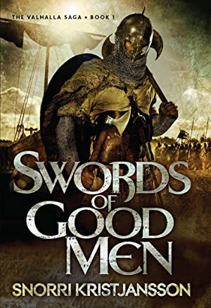 Swords of Good Men (The Valhalla Saga Book 1)