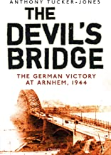 The Devil's Bridge: The German Victory at Arnhem, 1944 (English Edition)