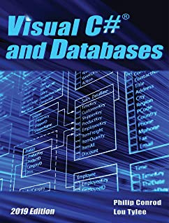 Visual C# and Databases - 2019 Edition: A Step-By-Step Database Programming Tutorial using Visual Studio 2019 (English Edi...