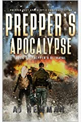 Prepper's Betrayal: post-apocalyptic survival action and adventure thriller (Prepper's Apocalypse Book 3) Kindle Edition