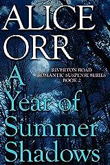 A Year of Summer Shadows: Riverton Road Romantic Suspense Book 2 Kindle Edition
