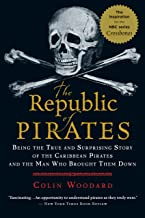 The Republic of Pirates: Being the True and Surprising Story of the Caribbean Pirates and the Man Who Brought Them Down PDF