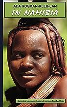 In Namibia: Campingreisen durch das einsamste Land Afrikas (German Edition)