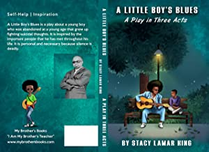 A LITTLE BOY'S BLUES: A Play in Three Acts