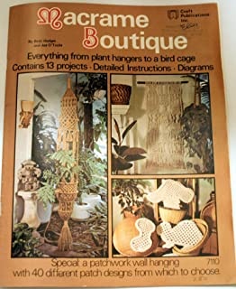 Macrame Boutique: Everything From Plant Hangers to a Bird Cage (Contains 13 Projects, Detailed Instructions, Diagrams, 7110)