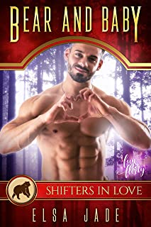 Bear and Baby: A Shifters in Love: Fun & Flirty Romance (Wolves of Angels Rest: Montero Bears Book 1)