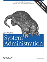 Essential System Administration: Tools and Techniques for Linux and Unix Administration