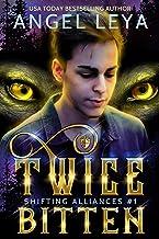 Twice Bitten: A Shifter Academy paranormal romance (Shifting Alliances Book 1)