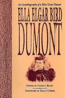 Ella Elgar Bird Dumont: An Autobiography of a West Texas Pioneer (Barker Texas History Center Book 6)