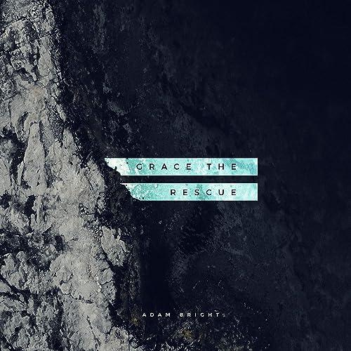 Adam Bright - Grace the Rescue 2019