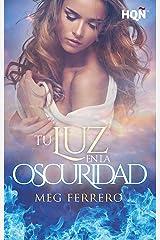 Tu luz en la oscuridad (HQÑ) (Spanish Edition) Kindle Edition