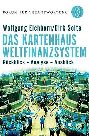 Das Kartenhaus Weltfinanzsystem: R�ckblick - Analyse - Ausblick (Forum f�r Verantwortung)