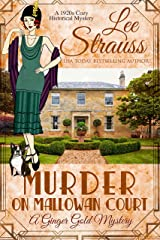 Murder on Mallowan Court: a 1920s cozy historical mystery (A Ginger Gold Mystery Book 17) Kindle Edition