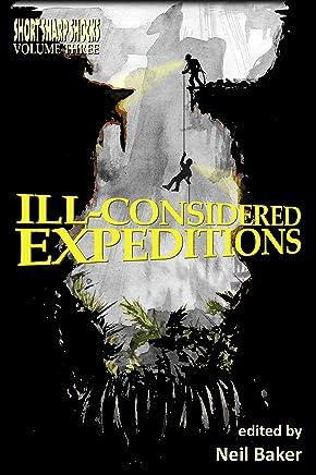 Ill-considered Expeditions (Short Sharp Shocks Book 3) (English Edition)