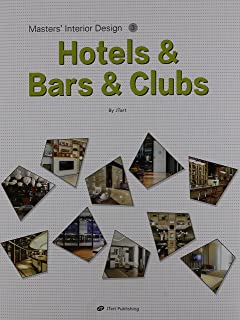 Masters' Interior Design 3: Hotels & Bars & Clubs