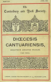 The Register of John Pecham, Archbishop of Canterbury, 1279-1292, I (Canterbury & York Society)