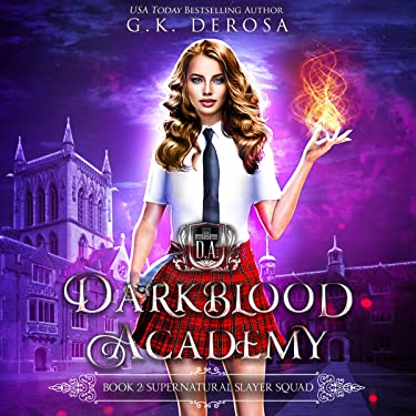 Supernatural Slayer Squad: Darkblood Academy, Book Two