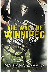 The Wall of Winnipeg and Me (English Edition) eBook Kindle