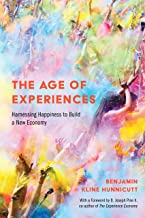 The Age of Experiences: Harnessing Happiness to Build a New Economy (English Edition)