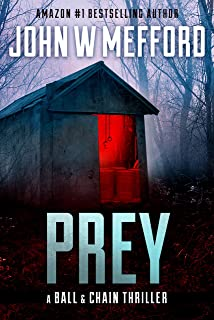 PREY (The Ball & Chain Thrillers Book 5)