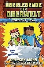 Überlebende der Oberwelt: Vorsicht, Lava: Roman für Minecrafter (German Edition)
