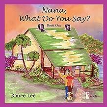 Nana, What Do You Say?: Book One