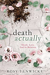 Death Actually: Death. Love. And In Between.