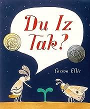 Du Iz Tak? (E. B. White Read-Aloud Award. Picture Books)