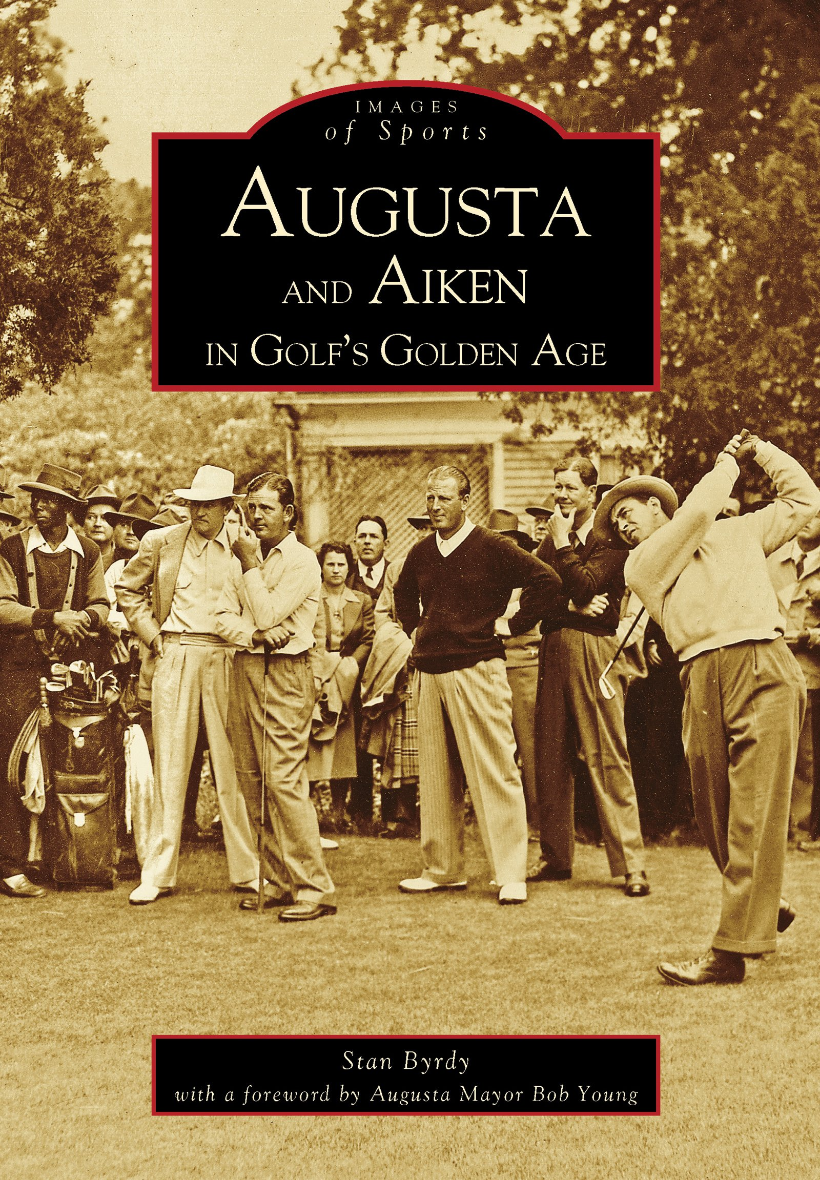 Download Augusta And Aiken In Golf's Golden Age (Images Of Sports) (English Edition) 