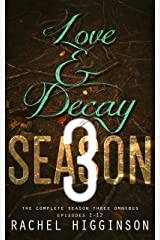 Love and Decay Omnibus: Season Three: Episodes 1-12 Kindle Edition