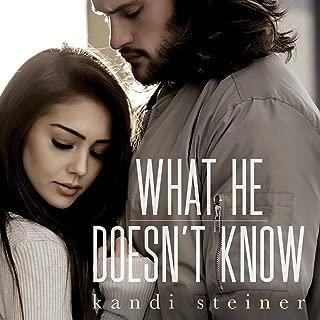 What He Doesn't Know: What He Doesn't Know Duet, Book 1