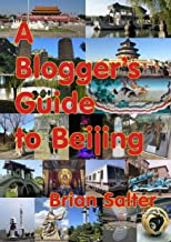 A Blogger's Guide to Beijing (English Edition)