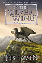 By the Silver Wind: Book IV of the Summer King Chronicles