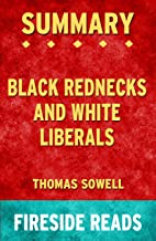 Summary of Black Rednecks and White Liberals: by Fireside Reads