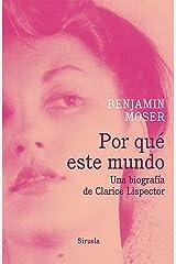 Por qué este mundo. Una biografía de Clarice Lispector (Biblioteca Clarice Lispector nº 12) (Spanish Edition) Kindle Edition