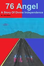76 ANGEL a story of divine independence