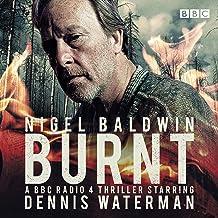 Burnt: A BBC Radio 4 Full-Cast Thriller