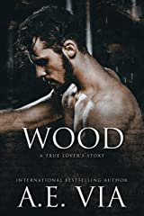 Wood: A True Lover's Story Kindle Edition
