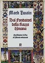 Sui Fondatori della Razza Umana: Da Adamo ed Eva al Diluvio universale (Italian Edition)