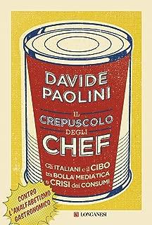 Il crepuscolo degli chef (Italian Edition)