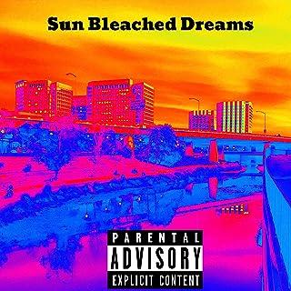 Sun Bleached Dreams (feat. Sterling Romo) [Explicit]