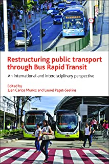 Restructuring public transport through Bus Rapid Transit: An international and interdisciplinary perspective