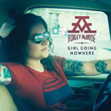 ashley mcbryde girl goin nowhere