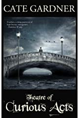 Theatre of Curious Acts Kindle Edition