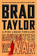 Daughter of War: A Pike Logan Thriller Kindle Edition