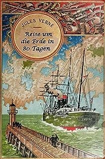 Reise um die Erde in 80 Tagen (Originalausgabe, illustriert) (German Edition)
