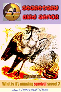 Moral Short Stories: Secretary Bird Armor: Amazing true story!